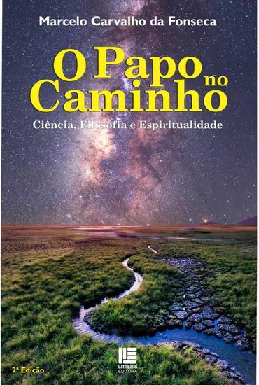 O Papo no Caminho - Ciência Filosofia e Espiritualidade - cover