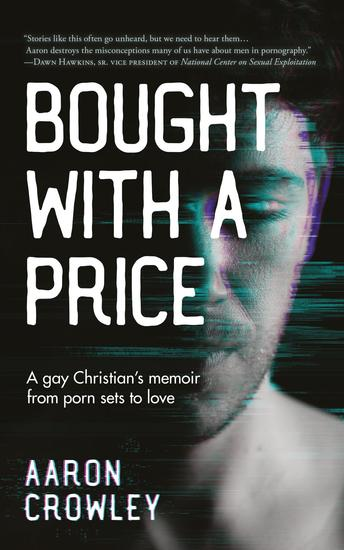 Bought with a Price - A Gay Christian's Memoir from Porn Sets to Love - cover