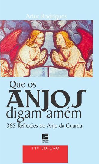 Que os anjos digam amém - 365 Reflexões do Anjo da Guarda - cover