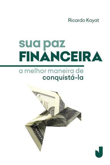 Sua paz financeira - A melhor maneira de conquistá-la - cover