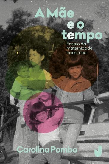 A Mãe e o tempo - Ensaio da maternidade transitória - cover