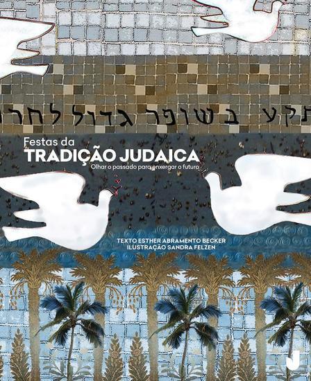 Festas da tradição judaica - Olhar o passado para enxergar o futuro - cover