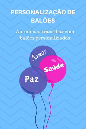 Personalização de Balões: Aprenda a trabalhar com balões personalizados - Apresenta técnica simples de montagem e personalização de Balões - cover
