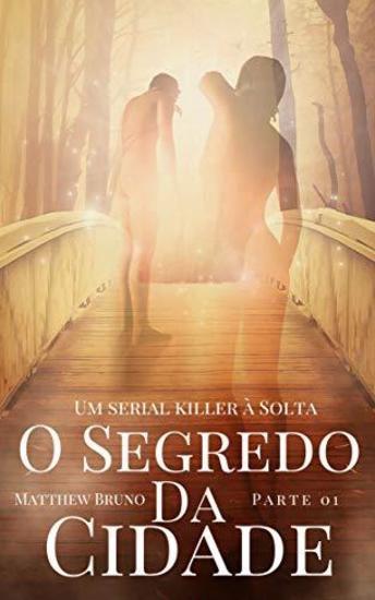 O Segredo da Cidade - Um Serial Killer a solta - Parte 01 - cover