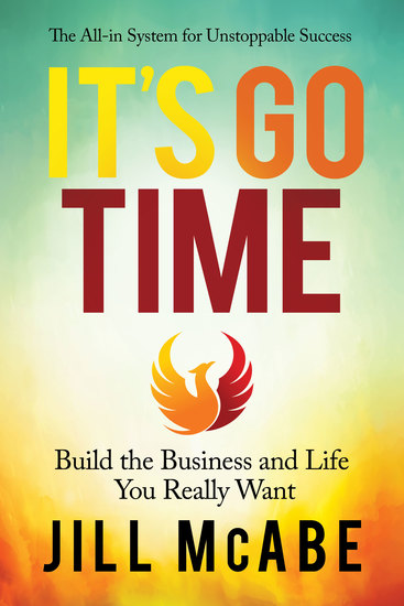 It's Go Time - Build the Business and Life You Really Want - cover