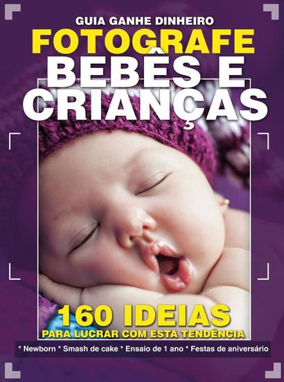 Guia Ganhe Dinheiro Fotografando Bebês e Crianças - Guia Ganhe Dinheiro - cover