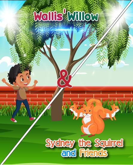 Wallis' Willow and Sydney the Squirrel and Friends - cover