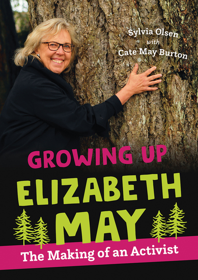 Growing Up Elizabeth May - The Making of an Activist - cover