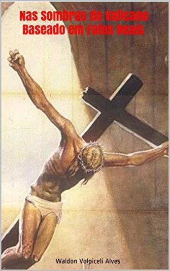 Nas Sombras do Vaticano - Baseado em Fatos Reais - cover