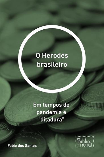 O Herodes brasileiro - Em tempos de pandemia e 'ditadura' - cover