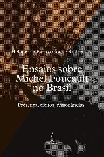 Ensaios sobre Michel Foucault no Brasil - Presença efeitos ressonâncias - cover