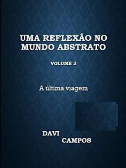 Uma Reflexão no mundo abstrato Volume 2 - A última viagem - cover