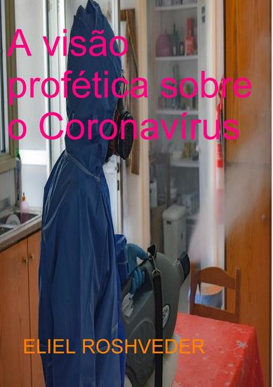 A Visão profética sobre o Coronavírus - cover