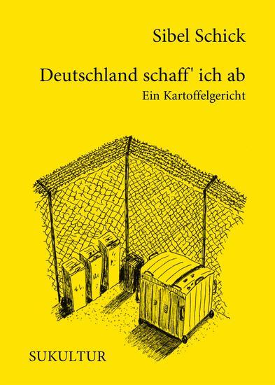 Deutschland schaff' ich ab - Ein Kartoffelgericht - cover