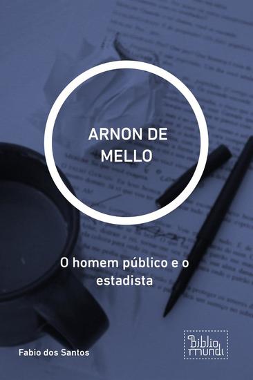 ARNON DE MELLO - O homem público e o estadista - cover