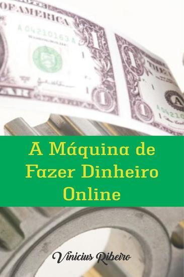 A Máquina de Fazer Dinheiro On line - cover