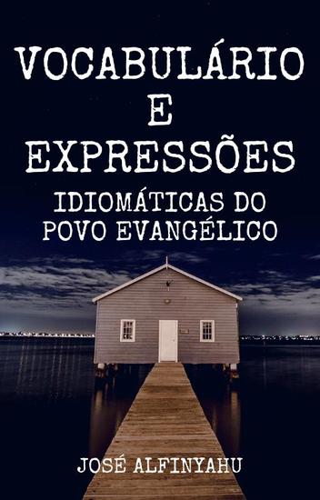 Dicionario Gospel Vocabulário e Expressões idiomáticas do povo evangélico - Dicionário da Língua Gospel - cover