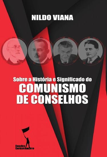 Sobre a História e Significado do Comunismo de Conselhos - cover