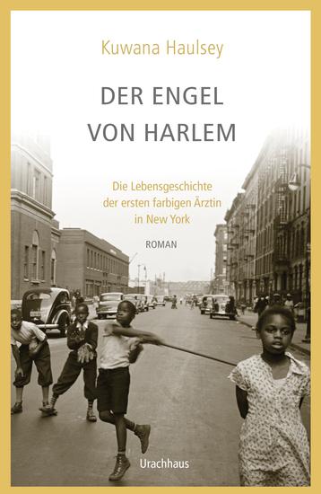 Der Engel von Harlem - Die Lebensgeschichte der ersten farbigen Ärztin in New York - cover