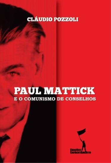 Paul Mattick e o Comunismo de Conselhos - cover