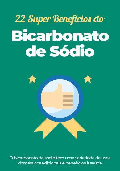 22 Super Benefícios do Bicarbonato de Sódio - O bicarbonato de sódio tem uma variedade de usos domésticos adicionais e benefícios à saúde - cover