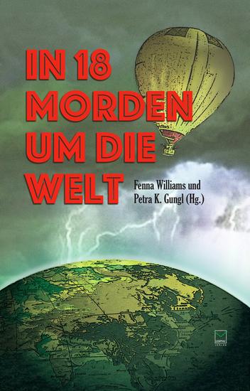 In 18 Morden um die Welt - Kriminelle Kurzgeschichten von fünf Kontinenten - cover