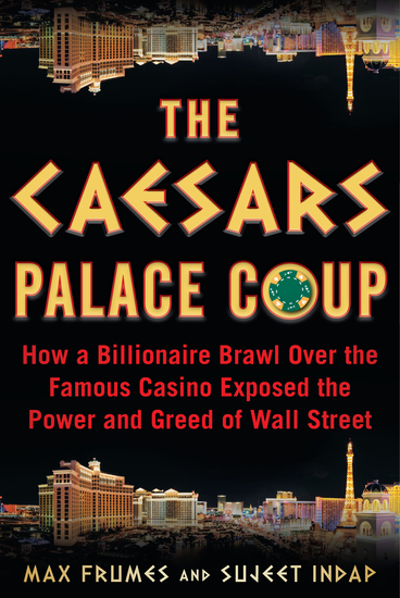 The Caesars Palace Coup - How a Billionaire Brawl Over the Famous Casino Exposed the Power and Greed of Wall Street - cover