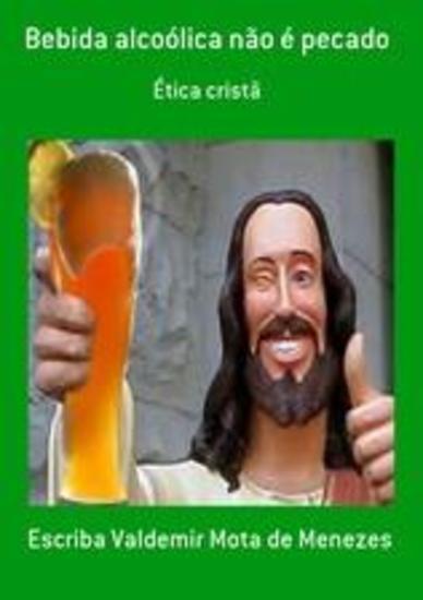Bebida alcoólica não é pecado - ética - cover