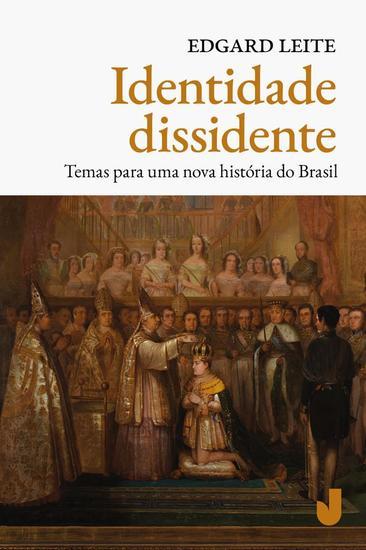 Identidade dissidente - Temas para uma nova história do Brasil - cover