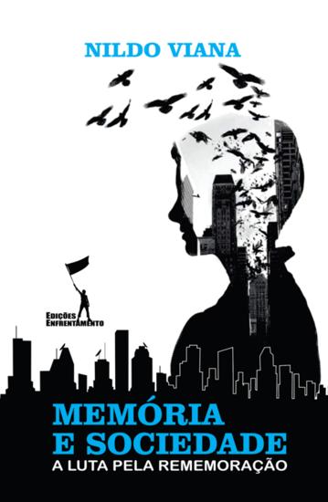 Memória e Sociedade - A Luta pela Rememoração - cover