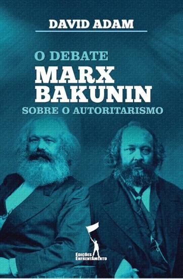 O Debate Marx-Bakunin sobre o Autoritarismo - cover