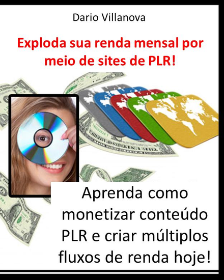 Exploda sua renda mensal por meio de sites de PLR ! - cover
