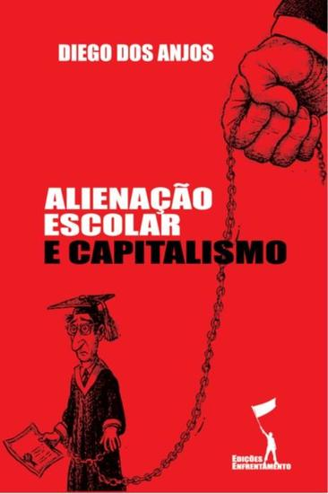 Alienação Escolar e Capitalismo - cover