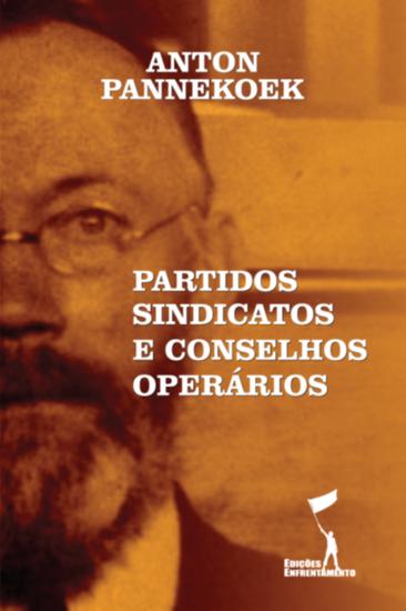 Partidos Sindicatos e Conselhos Operários - cover
