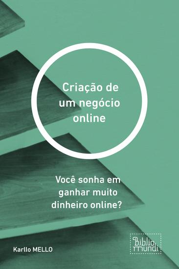 Criação de um negócio online - Você sonha em ganhar muito dinheiro online? - cover