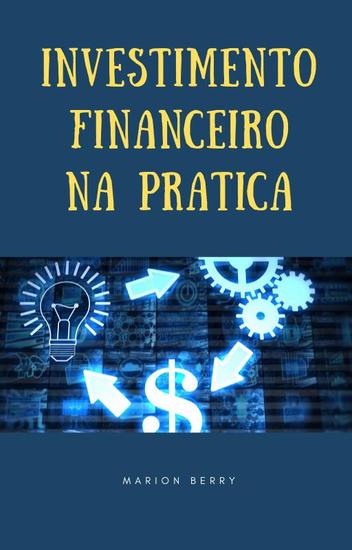 Investimento Financeiro na Prática - cover