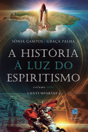 A História à luz do espiritismo - V III - Contemporânea - cover