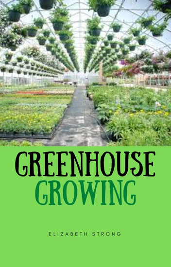 Greenhouse Growing - cover