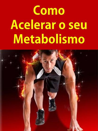 Como Acelerar o seu Metabolismo - cover