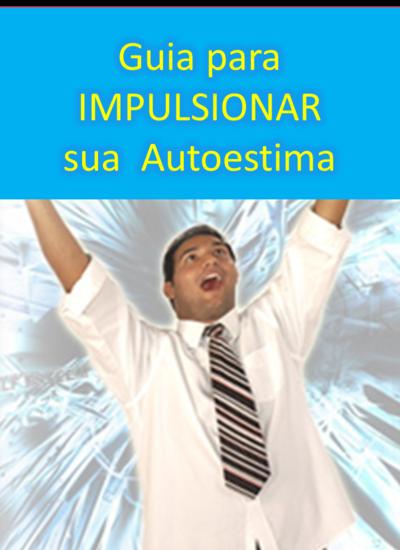 Guia para IMPULSIONAR sua Autoestima - cover