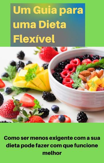 Um Guia para uma Dieta Flexível - cover