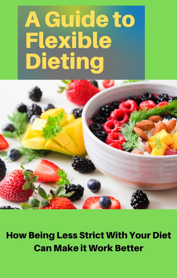 A Guide to Flexible Dieting - cover