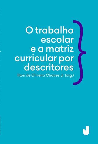O Trabalho escolar e a matriz curricular por descritores - Desafios e possibilidades - cover