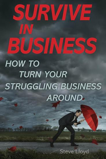 Survive in Business - How to Turn Your Struggling Business Around - cover