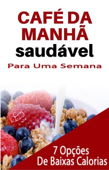 Café da Manhã Saudável - para uma semana - cover