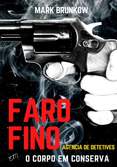 Faro Fino Agência de Detetives - O Corpo em Conserva - cover
