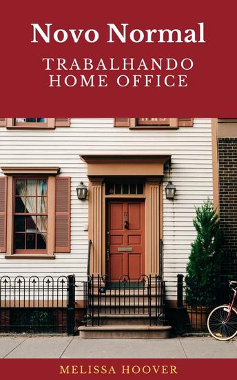 Novo Normal - Trabalhando Home Office - cover