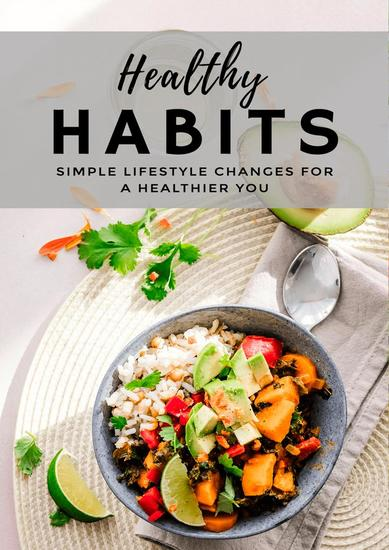 Healthy Habits - Simple Lifestyle Changes For A Healthier You - cover