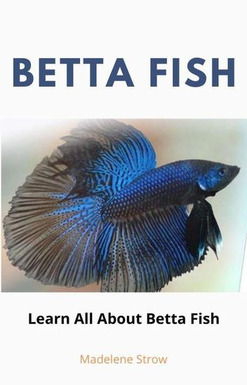 Betta Fish - Learn all about Betta Fish - cover