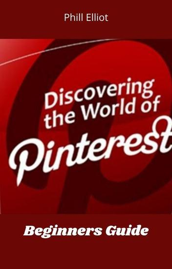 Discovering The World Of Pinterest - cover